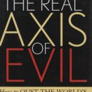 Ebook 978-0742532540 Breaking the Real Axis of Evil: How to Oust the World's Last Dictators by 20