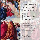 Ebook 978-1472466532 Renewing Spiritual Perception with Jonathan Edwards: Contemporary Philosophy