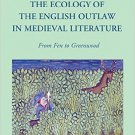 Ebook 978-1472465504 The Ecology of the English Outlaw in Medieval Literature: From Fen to Greenw
