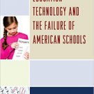 Ebook 978-1475811124 Education Technology and the Failure of American Schools