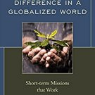 Ebook 978-1566997584 Making a Difference in a Globalized World: Short-term Missions that Work