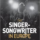 Ebook 978-1472452108 The Singer-Songwriter in Europe: Paradigms, Politics and Place (Ashgate Popu