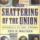 Ebook 978-0842027984 The Shattering of the Union: America in the 1850s (The American Crisis Serie