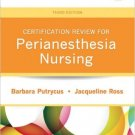 Ebook 978-1455709700 Certification Review for PeriAnesthesia Nursing (Putrycus, Certification Rev
