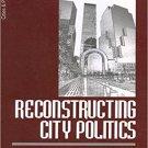 Ebook 978-0761906131 Reconstructing City Politics: Alternative Economic Development and Urban Reg