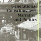 Ebook 978-0742517318 Generational Consciousness, Narrative, and Politics