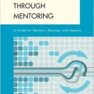 Ebook 978-0742563209 Faculty Success through Mentoring: A Guide for Mentors, Mentees, and Leaders
