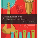 Ebook 978-1475833171 Music Education in the Caribbean and Latin America: A Comprehensive Guide