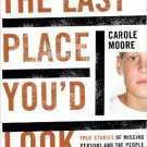 Ebook 978-1442203686 The Last Place You'd Look: True Stories of Missing Persons and the People Wh