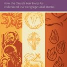 Ebook 978-1566993968 The Wisdom of the Seasons: How the Church Year Helps Us Understand Our Congr