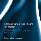 Ebook 978-1472434722 Communicating Mobility and Technology: A Material Rhetoric for Persuasive Tr