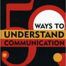 Ebook 978-0742541085 50 Ways to Understand Communication: A Guided Tour of Key Ideas and Theorist