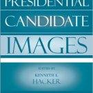 Ebook 978-0742536647 Presidential Candidate Images (Communication, Media, and Politics)
