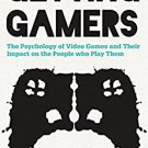 Ebook 978-1442239999 Getting Gamers: The Psychology of Video Games and Their Impact on the People