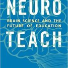 Ebook 978-1475825350 Neuroteach: Brain Science and the Future of Education