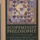 Ebook 978-0847692989 Ecofeminist Philosophy (Studies in Social, Political, and Legal Philosophy)