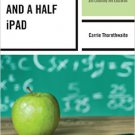 Ebook 978-1475809374 The Deuce and a Half iPad: An Educator's Guide for Bringing Discovery, Engag