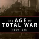 Ebook 978-1442207004 The Age of Total War, 1860–1945 (Studies in Military History and Internation