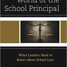 Ebook 978-1475823486 The Legal World of the School Principal: What Leaders Need to Know about Sch