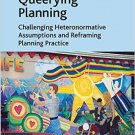 Ebook 978-1409428152 Queerying Planning: Challenging Heteronormative Assumptions and Reframing Pl