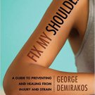 Ebook 978-1442233379 Fix My Shoulder: A Guide to Preventing and Healing from Injury and Strain