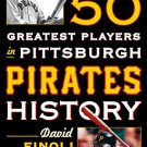 Ebook 978-1442258709 The 50 Greatest Players in Pittsburgh Pirates History
