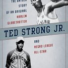 Ebook 978-1442267275 Ted Strong Jr.: The Untold Story of an Original Harlem Globetrotter and Negr