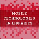 Ebook 978-1442264243 Mobile Technologies in Libraries: A LITA Guide (LITA Guides)