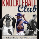 Ebook 978-1442261693 The Knuckleball Club: The Extraordinary Men Who Mastered Baseball's Most Dif