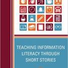 Ebook 978-1442255449 Teaching Information Literacy through Short Stories