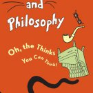 Ebook 978-1442203105 Dr. Seuss and Philosophy: Oh, the Thinks You Can Think!