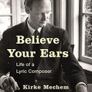 Ebook 978-1442250765 Believe Your Ears: Life of a Lyric Composer