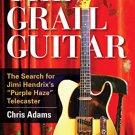 Ebook 978-1442246799 The Grail Guitar: The Search for Jimi Hendrix's Purple Haze Telecaster