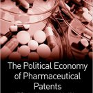 Ebook 978-1409412144 The Political Economy of Pharmaceutical Patents: US Sectional Interests and