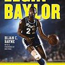 Ebook 978-1442245709 Elgin Baylor: The Man Who Changed Basketball