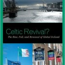 Ebook 978-1442211094 Celtic Revival?: The Rise, Fall, and Renewal of Global Ireland