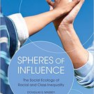 Ebook 978-0871546432 Spheres of Influence: The Social Ecology of Racial and Class Inequality