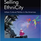 Ebook 978-1409410379 Selling EthniCity: Urban Cultural Politics in the Americas (Heritage, Cultur