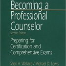 Ebook 978-0761911272 Becoming a Professional Counselor: Preparing for Certification and Comprehen