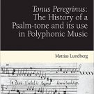 Ebook 978-1409407867 Tonus Peregrinus: The History of a Psalm-tone and its use in Polyphonic Musi