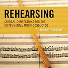 Ebook 978-1442250789 Rehearsing: Critical Connections for the Instrumental Music Conductor