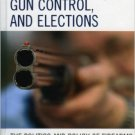 Ebook 978-0742553484 Guns, Gun Control, and Elections: The Politics and Policy of Firearms
