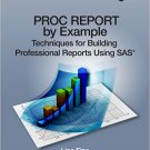 Ebook 978-1612907840 PROC REPORT by Example: Techniques for Building Professional Reports Using S