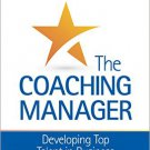 Ebook 978-1483391656 The Coaching Manager: Developing Top Talent in Business