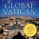 Ebook 978-1442248809 The Global Vatican: An Inside Look at the Catholic Church, World Politics, a