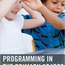 Ebook 978-1475825442 Programming in the Primary Grades: Beyond the Hour of Code