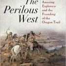 Ebook 978-1442211124 The Perilous West: Seven Amazing Explorers and the Founding of the Oregon Tr