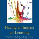 Ebook 978-1475820560 Having an Impact on Learning: The Public Relations Professional and the Prin