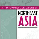 Ebook 978-0742516946 The International Relations of Northeast Asia (Asia in World Politics)