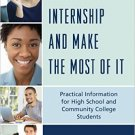 Ebook 978-1475814651 Get an Internship and Make the Most of It: Practical Information for High Sc